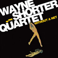 Shorter, Wayne - Without A Net
