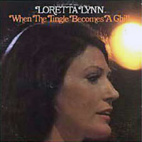 Lynn, Loretta - When The Tingle Becomes A Chill