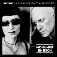 Mona Mur - 120 Tage: The Fine Art Of Beauty And Violence (Split)