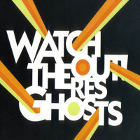 Watchout Theres Ghosts - Ghost Town