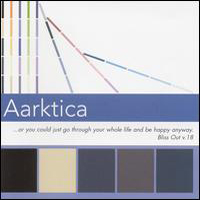 Aarktica - Or You Could Just Go Through Your Whole Life And Be Happy Anyway