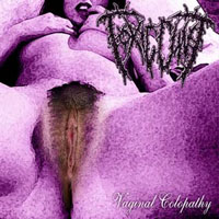 Toxic Cunt - Vaginal Colopathy