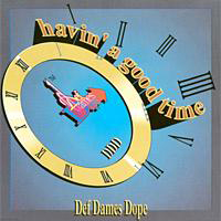 Def Dames Dope - Having A Good Time