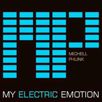 Phunk, Michell - My Electric Emotion