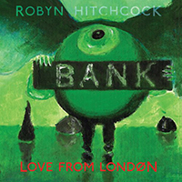Hitchcock, Robyn - Love From London