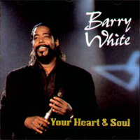 Barry White - Your Heart & Soul