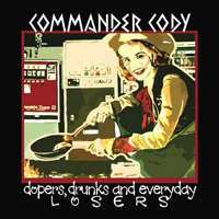 Commander Cody - Dopers, Drunks And Everyday Losers