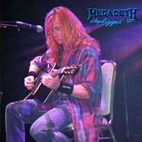 Megadeth - Unplugged And Unearthed (Live in Argentina)