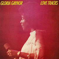 Gaynor, Gloria - Love Tracks (Remastered 2013)