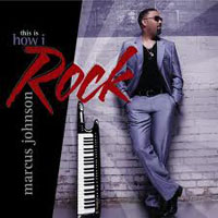 Johnson, Marcus  - This Is How I Rock