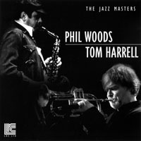 Woods, Phil - Phil Woods & Tom Harrell - The Jazz Masters