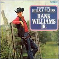 Hank Williams Jr - Ballads Of The Hills & Plains
