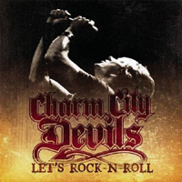 Charm City Devils - Let's Rock-N-Roll
