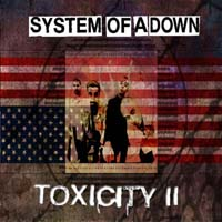 System Of A Down - Toxicity II