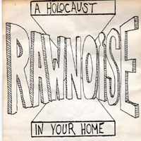 Raw Noise - A Holocaust In Your Home Demo