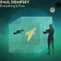 Dempsey, Paul - Everything Is True (Limited Edition)