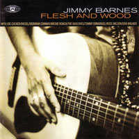 Barnes, Jimmy - Flesh And Wood