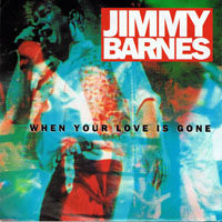 Barnes, Jimmy - When Your Love Is Gone (Single)