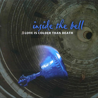 Love is Colder than Death - Inside The Bell