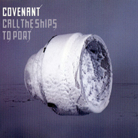 Covenant (SWE) - Call The Ships To Port (EP)
