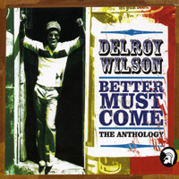 Wilson, Delroy - Better Must Come (The Anthology) [CD 2]