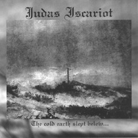 Judas Iscariot - The Cold Earth Slept Below