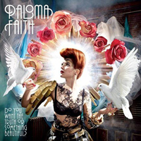 Paloma Faith - Do You Want The Thruth Or Something Beautiful?