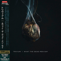 Trivium - What The Dead Men Say (Japanese Edition)