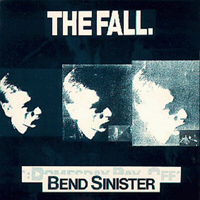 Fall (GBR) - Bend Sinister