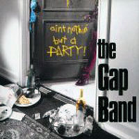 Gap Band - Ain't Nothing But a Party