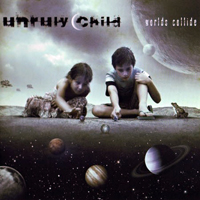 Unruly Child - Worlds Collide (Limited Edition)