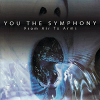 You The Symphony - From Air To Arms