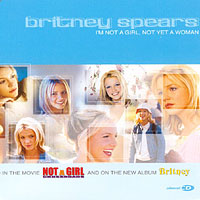 Spears, Britney - I'm Not A Girl, Not Yet A Woman (EU Maxi-Single)