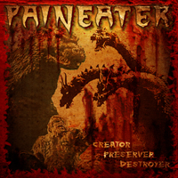 Paineater - Creator Preserver Destroyer