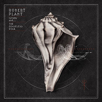 Plant, Robert - Lullaby and... The Ceaseless Roar