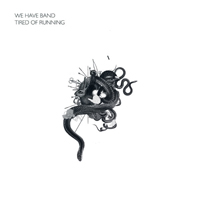 We Have Band - Tired Of Running (Single)