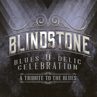 Blindstone - Blues-O-Delic Celebration (A Tribute To The Blues)