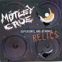 Motley Crue - Supersonic, And Demonic Relics