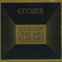 C.C. Catch - Good Guys Only Win In Movies (Single)