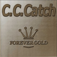 C.C. Catch - Forever Gold