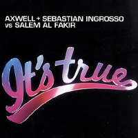 Axwell - Axwell and Sebastian Ingrosso vs. Salem Al Fakir: It's True (Promo Single) (Split)