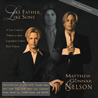 Nelson - Like Father, Like Sons - Tribute To Ricky Nelson