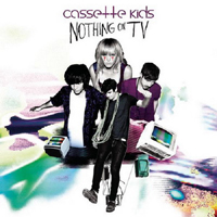 Cassette Kids - Nothing On Tv (Deluxe Edition)