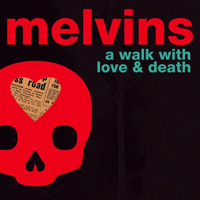 Melvins - A Walk With Love and Death (CD 1: Death)