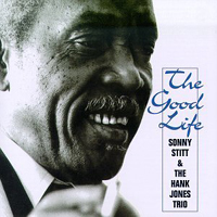 Sonny Stitt - The Good Life (Split)