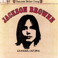 Browne, Jackson - Saturate Before Using