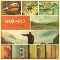 Go Radio - Close The Distance (Deluxe Edition)