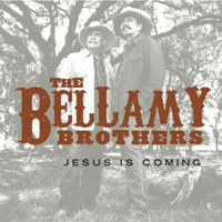 Bellamy Brothers - Jesus Is Coming