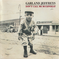 Jeffreys, Garland - Don't Call Me Buckwheat