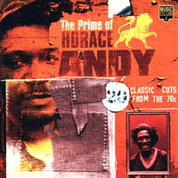 Horace Andy - The Prime Of Horace Andy. 20 Classic Cuts from the 1970's